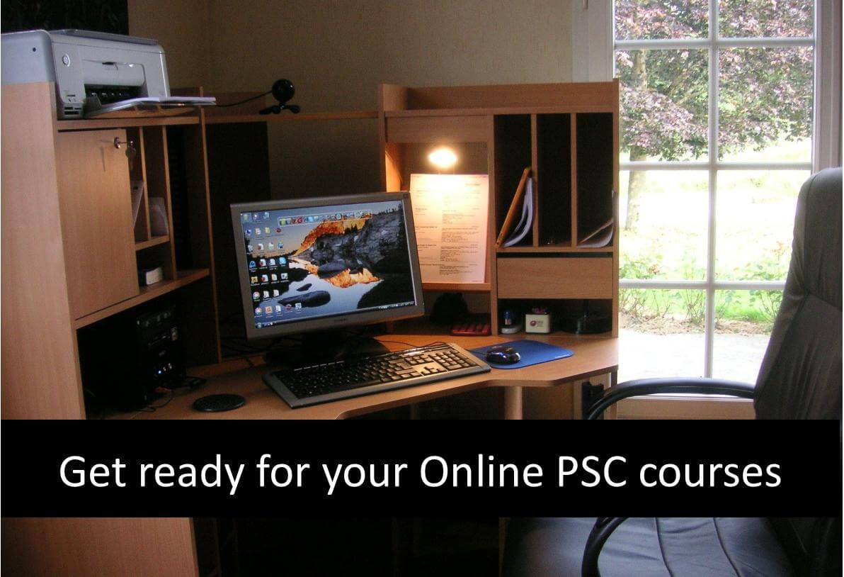 Get ready for your Online PSC Courses