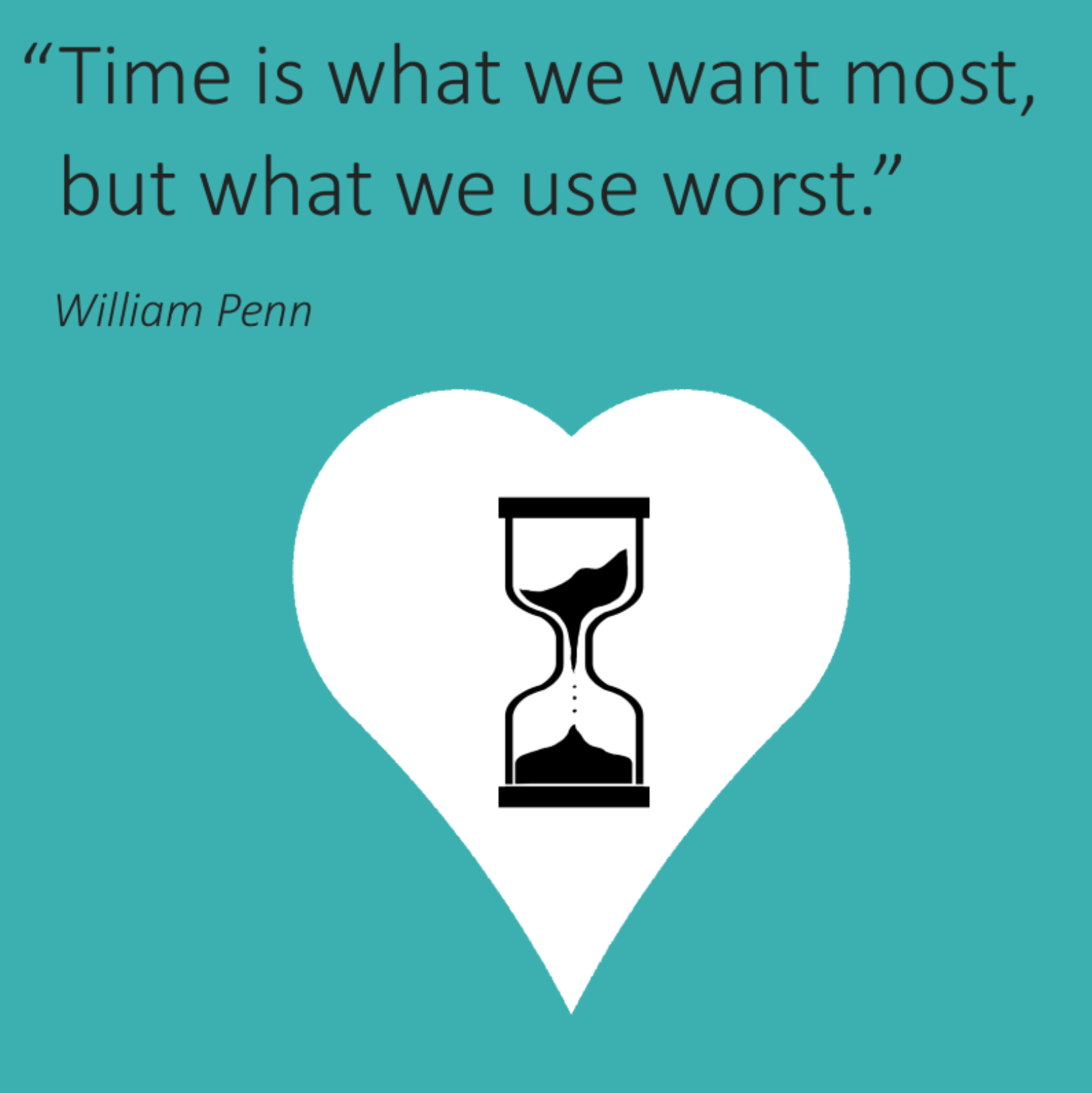 "Time Management Training for Lawyers quote - ""Time is what we want most but what we use worst"""